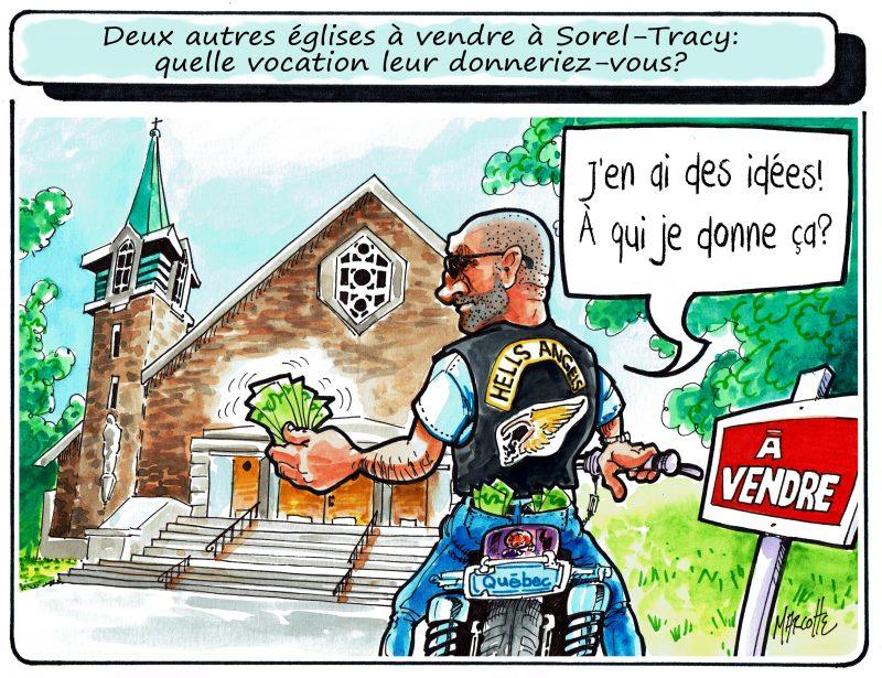 Des églises à vendre à Sorel-Tracy? Pas de problème, dit notre caricaturiste Gilles Bill Marcotte! | Gilles Bill Marcotte