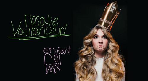 Rosalie Vaillancourt présentera son spectacle Enfant-roi cet été à Sorel-Tracy.  Photo gracieuseté