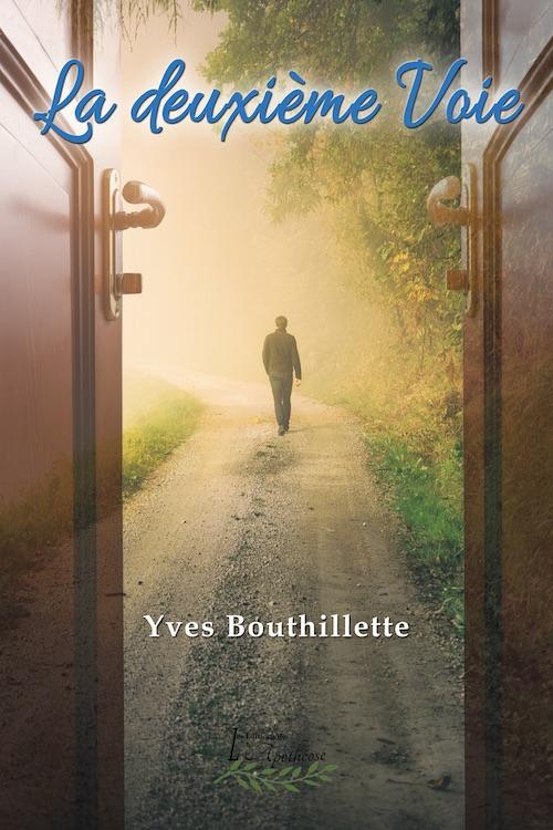 Le roman La deuxième Voie d'Yves Bouthillette est publié chez Les Éditions de l'Apothéose.  Photo gracieuseté
